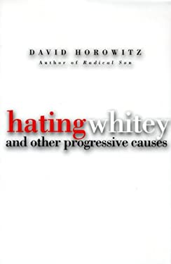 Hating Whitey: And Other Progressive Causes 9781890626211