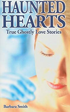 Haunted Hearts: True Ghostly Love Stories 9781894877770