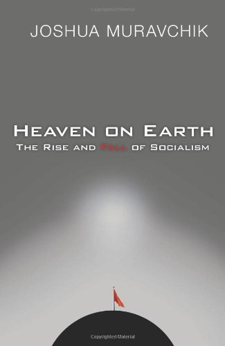 Heaven on Earth: The Rise and Fall of Socialism 9781893554450