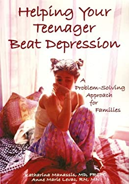 Helping Your Teenager Beat Depression: A Problem-Solving Approach for Families 9781890627492