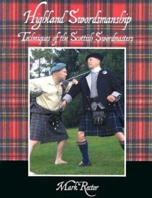 Highland Swordsmanship: Techniques of the Scottish Swordsmanship 9781891448157