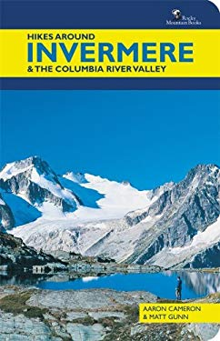 Hikes Around Invermere & the Columbia River Valley 9781897522516