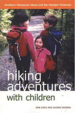 Hiking Adventures with Children: Southern Vancouver Island and the Olympic Peninsula 9781894384865