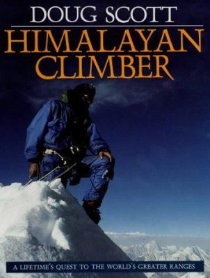 Himalayan Climber: A Lifetime's Quest to the World's Greater Ranges 9781898573166