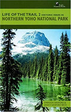 Historic Hikes in Northern Yoho National Park 9781897522004