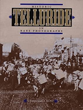 Historic Telluride in Rare Photographs
