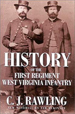 History of the First Regiment West Virginia Infantry