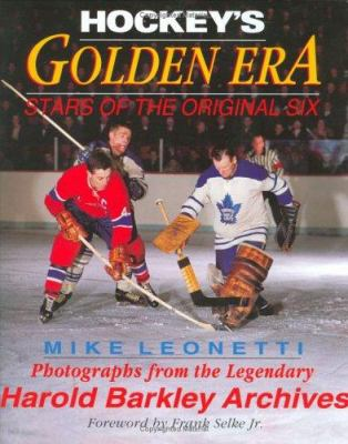 Hockey's Golden Era: Stars of the Original Six 9781894622448