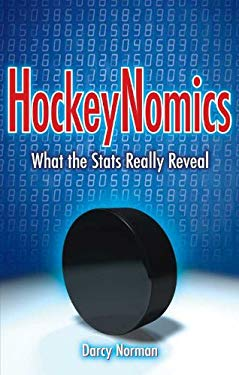 Hockeynomics: What the Stats Really Reveal 9781897277454