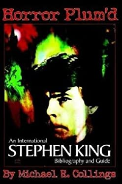 Horror Plum'd: International Stephen King Bibliography and Guide 1960-2000 9781892950307