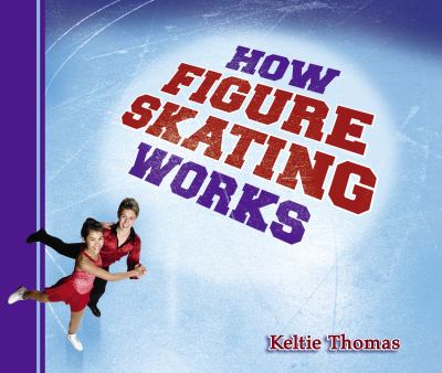 How Figure Skating Works 9781897349595