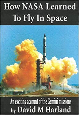 How NASA Learned to Fly in Space: An Exciting Account of the Gemini Missions