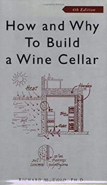 How and Why to Build a Wine Cellar 9781891267000