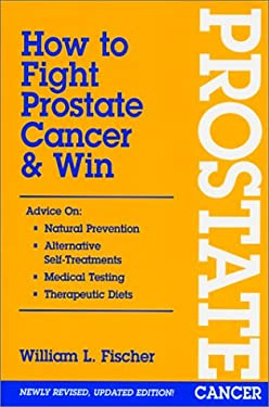 How to Fight Prostate Cancer & Win