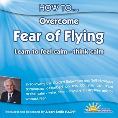 How to Overcome Fear of Flying: Learn to Feel Calm and Think Calm 9781898756743