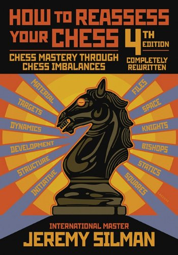 How to Reassess Your Chess: Chess Mastery Through Chess Imbalances 9781890085131