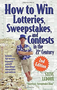 How to Win Lotteries, Sweepstakes, and Contests in the 21st Century 9781891661426