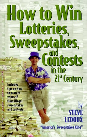 How to Win Lotteries, Sweepstakes, and Contests in the 21st Century 9781891661075
