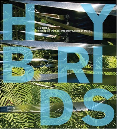 Hybrids: Reshaping the Contemporary Garden in Metis 9781894965705