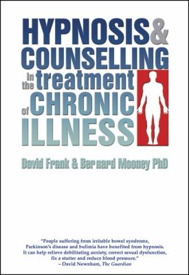 Hypnosis and Counselling in the Treatment of Chronic Illness 9781899836741