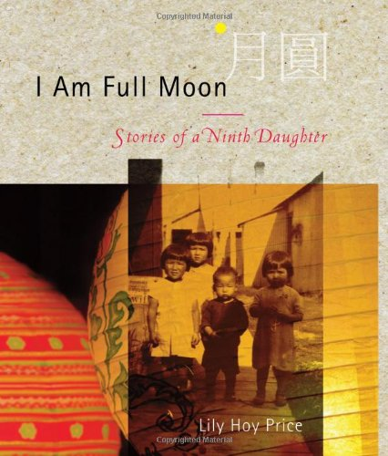 I Am Full Moon: Stories of a Ninth Daughter 9781897142387