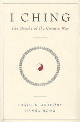 I Ching: The Oracle of the Cosmic Way 9781890764005