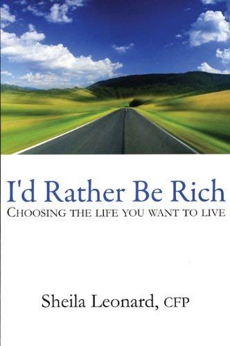 I'd Rather Be Rich: Choosing the Life You Want to Live 9781897178591