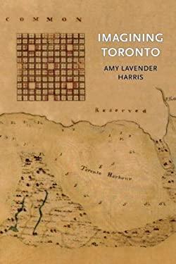 Imagining Toronto 9781894469395