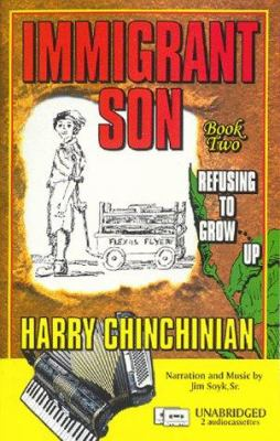 Immigrant Son Book Two: Refusing to Grow Up 9781892476012