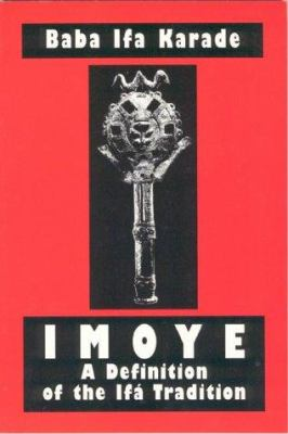 Imoye: A Definition of the Ifa Tradition 9781890157203