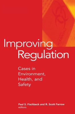 Improving Regulation: Cases in Environment, Health, and Safety [With Windows-Based] 9781891853111