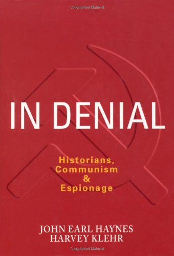 In Denial: Historians, Communism & Espionage 9781893554726