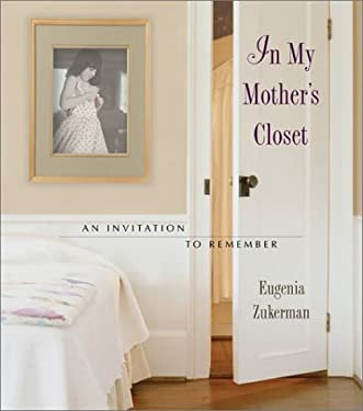 In My Mother's Closet: An Invitation to Remember 9781893732476