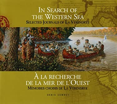In Search of the Western Sea: Selected Journals of La Verendrye 9781894283243