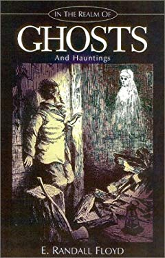 In the Realm of Ghosts and Hauntings 9781891799068