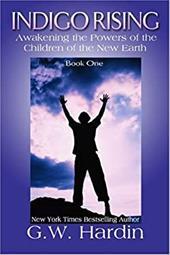 Indigo Rising: Awakening the Powers of the Children of the New Earth