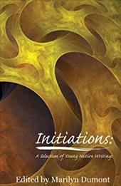 Initiations: A Selection of Young Native Writings