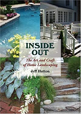 Inside Out: The Art and Craft of Home Landscaping 9781891369681