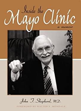 Inside the Mayo Clinic: A Memoir 9781890434618