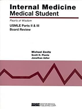 Internal Medicine Medical Student USMLE Parts II and III: Pearls of Wisdom 9781890369217