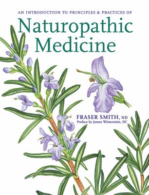 Introduction to Principles & Practices of Naturopathic Medicine 9781897025253