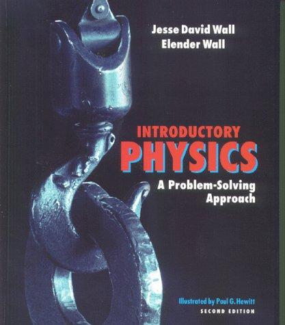 Introductory Physics : A Problem-Solving Approach, 2nd Edition