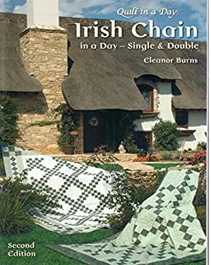 Irish Chain in a Day (Second Edition): Single and Double 9781891776175