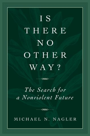 Is There No Other Way?: The Search for a Nonviolent Future 9781893163164