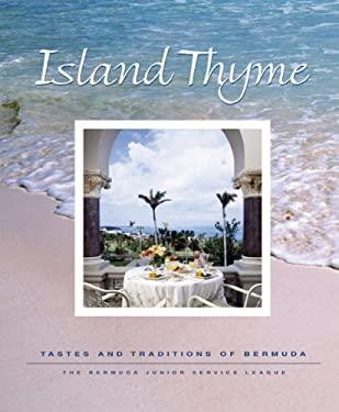 Island Thyme: Tastes and Traditions of Bermuda 9781894916288