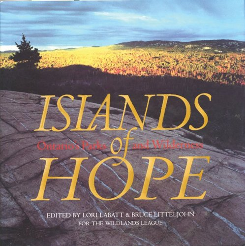 Islands of Hope: Ontario's Parks and Wilderness 9781895565102
