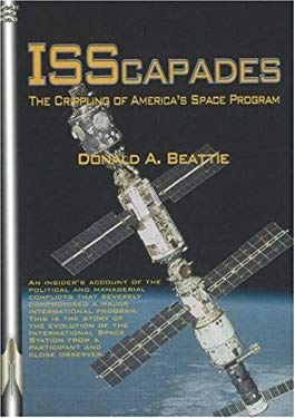 Isscapades: The Crippling of America's Space Program 9781894959599