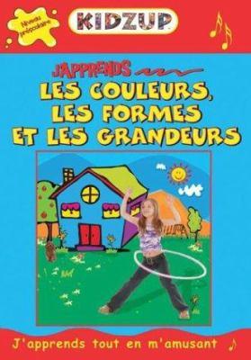 J'Apprends les Couleurs, les Formes Et les Grandeurs [With Cassette and CD] 9781894677509