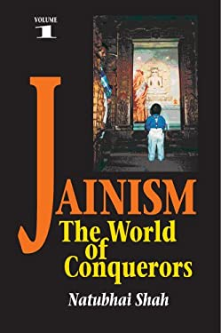 Jainism: The World of Conquerors (Volume 1) 9781898723301