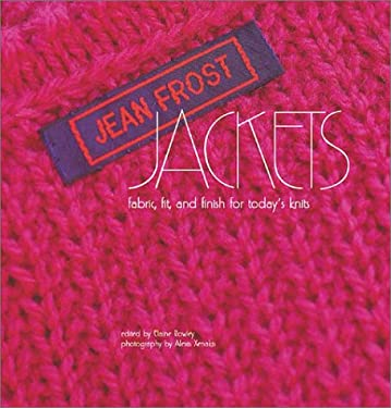 Jean Frost Jackets: Fabric, Fit, and Finish for Today's Knits 9781893762152